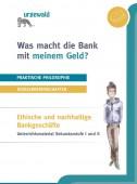 Preview image for LOM object Was macht die Bank mit meinem Geld ? : Ethische und nachhaltige Bankgeschäfte