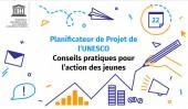 Preview image for LOM object Planificateur de projet de l'Unesco : Conseils pratiques pour l'action des jeunes