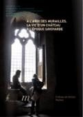 """Preview image for LOM object Dossier pédagogique Ecole-Musée : """"A l'abri des murailles, la vie d'un château à l'époque savoyarde"""""""