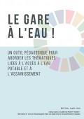 Vignette pour un objet LOM Le Gare à l'eau ! : Un outil pédagogique pour aborder les thématiques liées à l'accès à l'eau potable et à l'assainissement