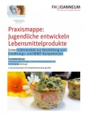 Preview image for LOM object Praxismappe : Jugendliche entwickeln Lebensmittelprodukte