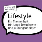 Preview image for LOM object Chancen erarbeiten - Lifestyle : ein Themenheft für junge Erwachsene und Bildungsanbieter