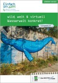 Preview image for LOM object wild, weit & virtuell - Wasserwelt konkret!