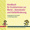 Preview image for LOM object Handbuch für Erzieherinnen zur Werte-, Demokratie- und Vielfaltförderung
