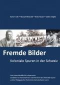 Preview image for LOM object Fremde Bilder - Koloniale Spuren in der Schweiz