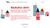 Preview image for LOM object Baukultur aktiv – Baudenkmäler im Unterricht praxisorientiert erleben