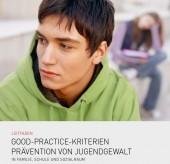 Preview image for LOM object Good-Practice-Kriterien, Prävention von Jugendgewalt in Familie, Schule und Sozialraum
