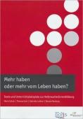Preview image for LOM object Mehr haben oder mehr vom Leben haben?  - Texte und Unterrichtsbeispiele zur VerbraucherInnenbildung