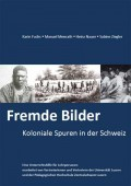 Preview image for LOM object Fremde Bilder - Koloniale Spuren in der Schweiz