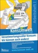 Preview image for LOM object Verantwortungsvoller Konsum: Wir können auch anders! - KonsUmwelt Arbeitsheft I